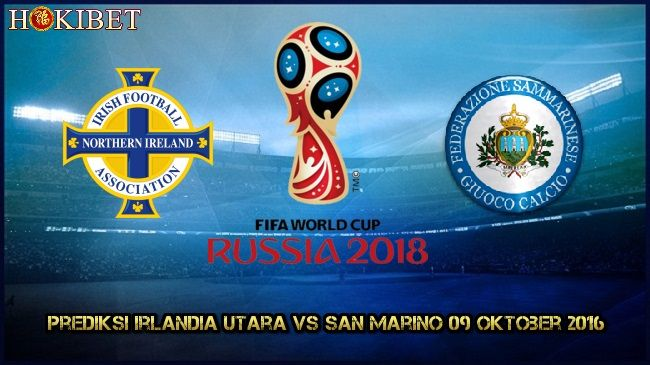 Prediksi Irlandia Utara vs San Marino 09 Oktober 2016