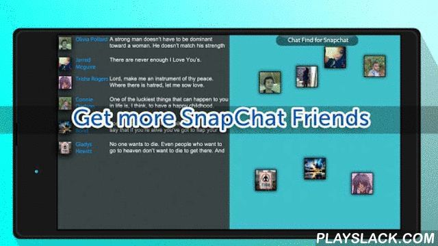 Chat Find For SnapChat  Android App - playslack.com ,  Download Chat Friend for Snapchat if you want to find more SnapChat friends. Use our chat rooms to find other Snapchatters, and exchange usernames. You can choose who you want to talk to, and who you give your SnapChat username to. Chat Friend, is not endorsed or associated with SnapChat, Inc.This is the perfect app to build your SnapChat friend list. All you need is an internet connection, and you will be able to start meeting more…