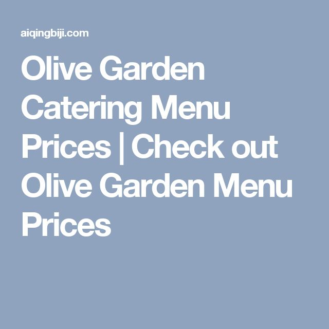 Olive Garden Catering Menu Prices | Check out Olive Garden Menu Prices