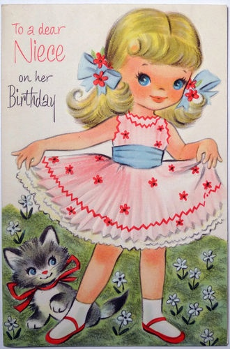 Vintage birthday card. (It was SO special getting a card from a great aunt, with pennies in it for my age. We never met, but my middle name was her name.)