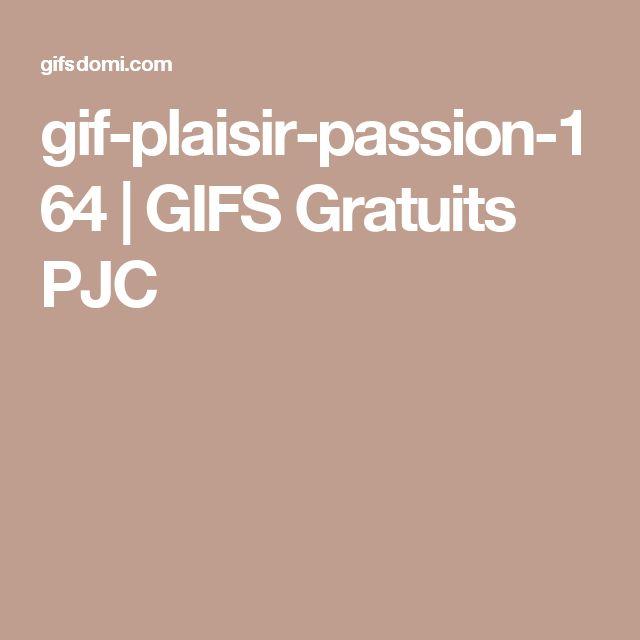 gif-plaisir-passion-164   GIFS Gratuits PJC