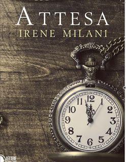 Leggere In Silenzio: SCRITTORI EMERGENTI #58 : Attesa di Irene Milani