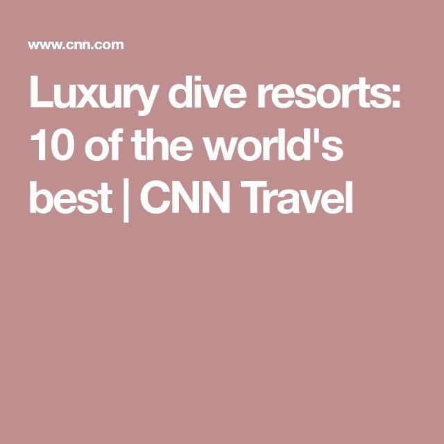 Luxury dive resorts: 10 of the world's best | CNN Travel