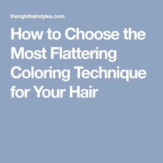 How to Choose the Most Flattering Coloring Technique for Your Hair