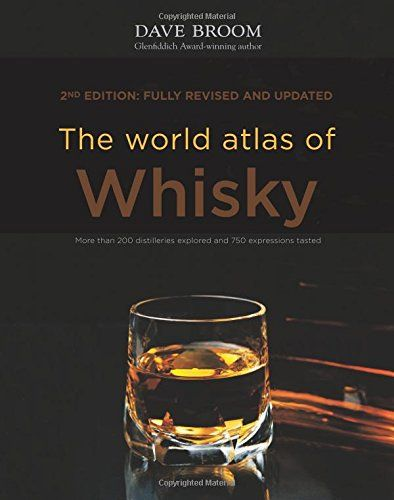 The World Atlas of Whisky: More Than 200 Distilleries Explored and 750 Expressions Tasted. Cool gifts for whiskey lovers.