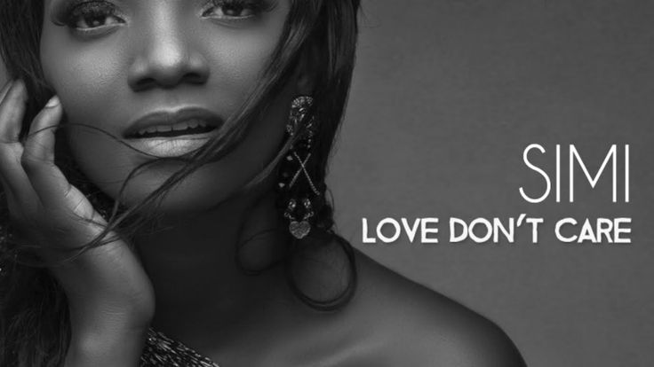 Simi - Love Don't Care Official Video