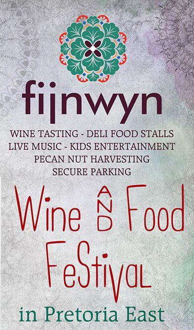 Fijnwyn Wine & Food Festival in Pretoria East  (1 + 2 May 2015)