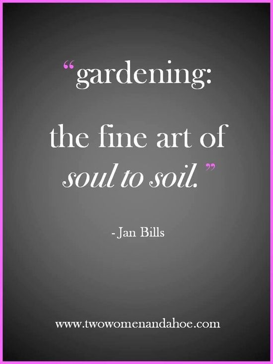 92 best images about garden quotes on pinterest for Garden soil definition