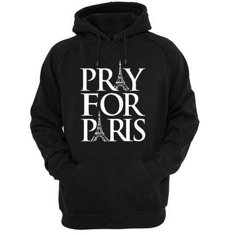 Pray For Paris shirt france french god anti terror Hoodie oodie #hoodies #clothing #pullover #funnyhoodie
