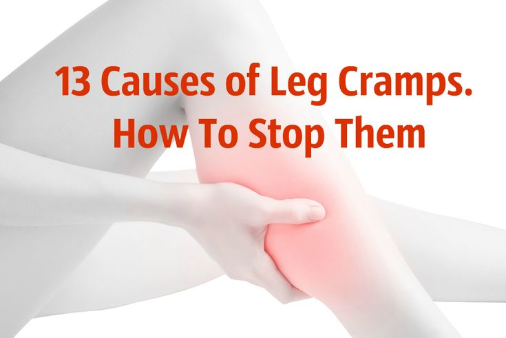 13 Causes of Leg Cramps–and How To Stop Them What are leg cramps? If you haven't already, you will probably experience leg cramps at some point in your life. They can hit at the worst possible moments; whether you're lying in bed at night or taking a run on the treadmill, that sharp stabbing pain can feel totally debilitating....