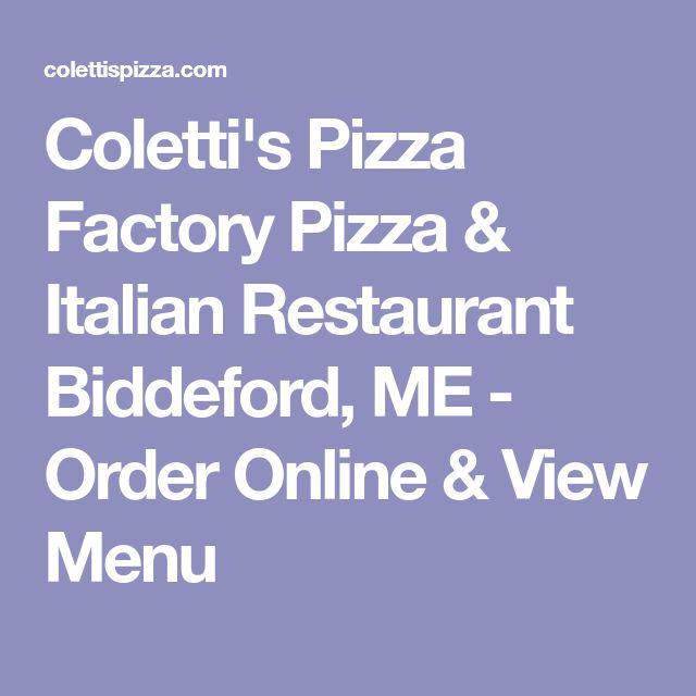 Coletti's Pizza Factory Pizza & Italian Restaurant Biddeford, ME - Order Online & View Menu