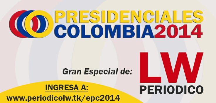 Ingresa a www.periodicolw.tk/epc2014 para que estés enterado del Especial de Elecciones Presidenciales Colombia 2014