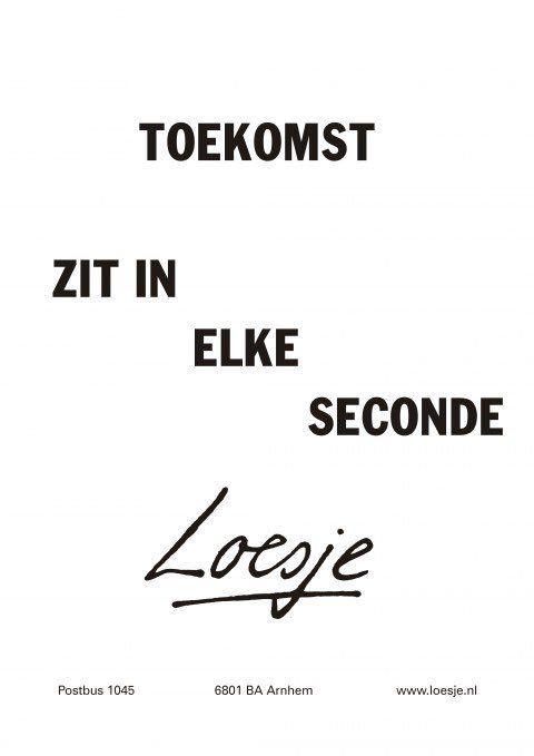 Toekomst zit in elke seconde @Loesjenl