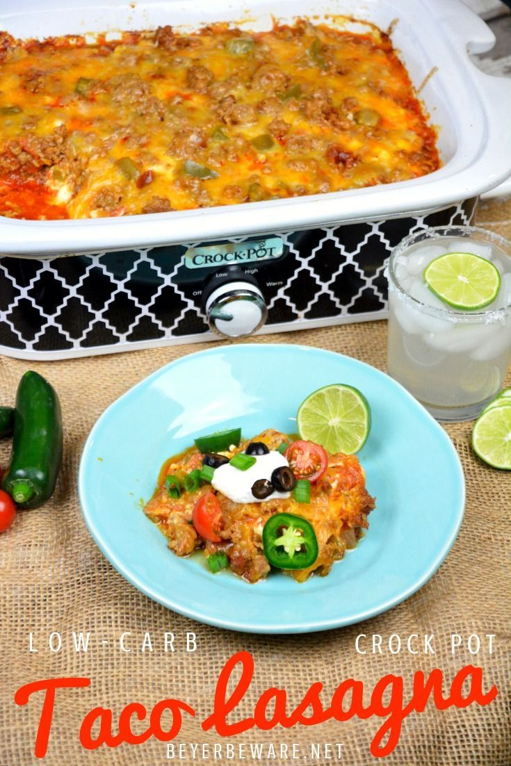 Crock Pot Low Carb Taco Lasagna Is A Keto Recipe That Uses Ground Beef Cheese Salsa Onions And Mexican Food Recipes Dinner Recipes Easy Family Beef Recipes