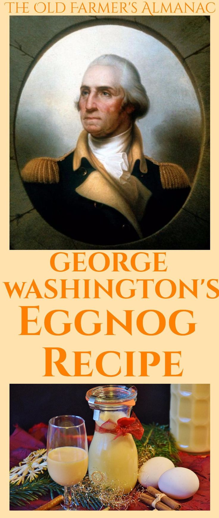 Drink the eggnog concocted by our first President! George Washington's Eggnog Recipe on Almanac.com!