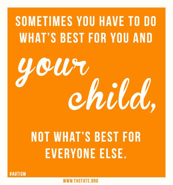 Sometimes you have to do what's best for your CHILD, not what's best for everyone else. #autism www.thefate.org