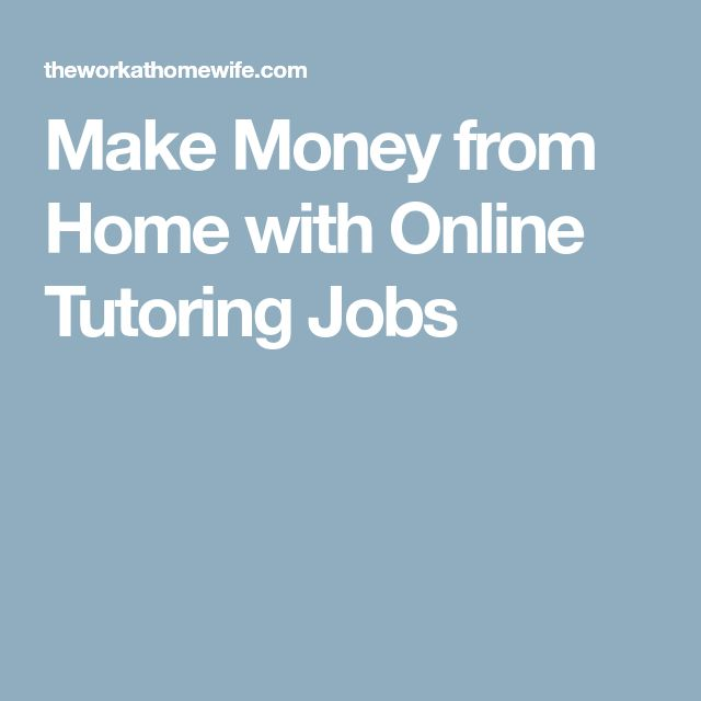 Make Money from Home with Online Tutoring Jobs