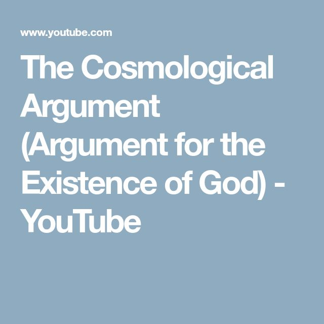 The Cosmological Argument (Argument for the Existence of God) - YouTube