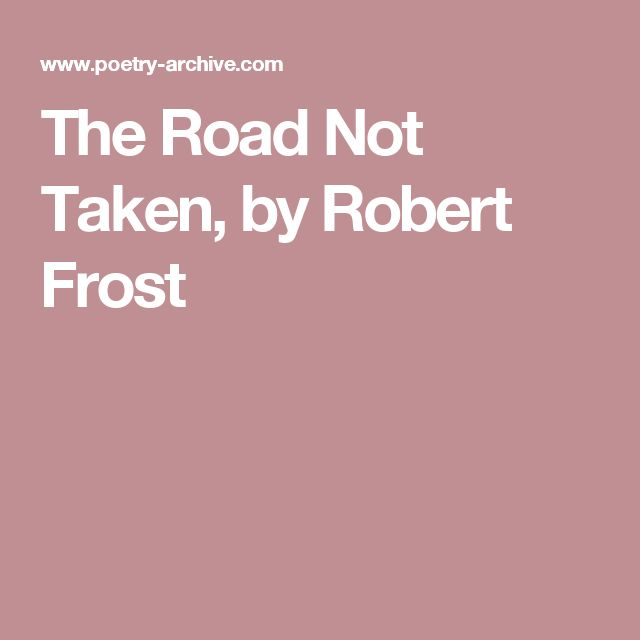 """a look at the road taken by robert frost A summary of """"the road not taken"""" in robert frost's frost's early poems learn exactly what happened in this chapter, scene, or section of frost's early poems and what it means."""