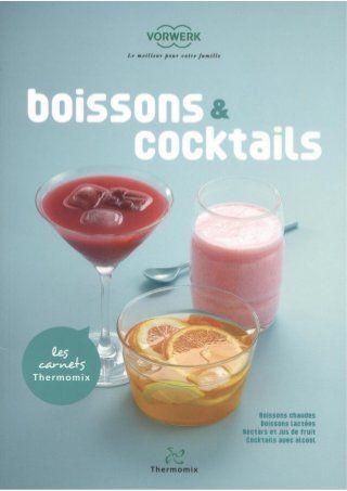 boissons et cocktails - Livres De Cuisine Thermomix