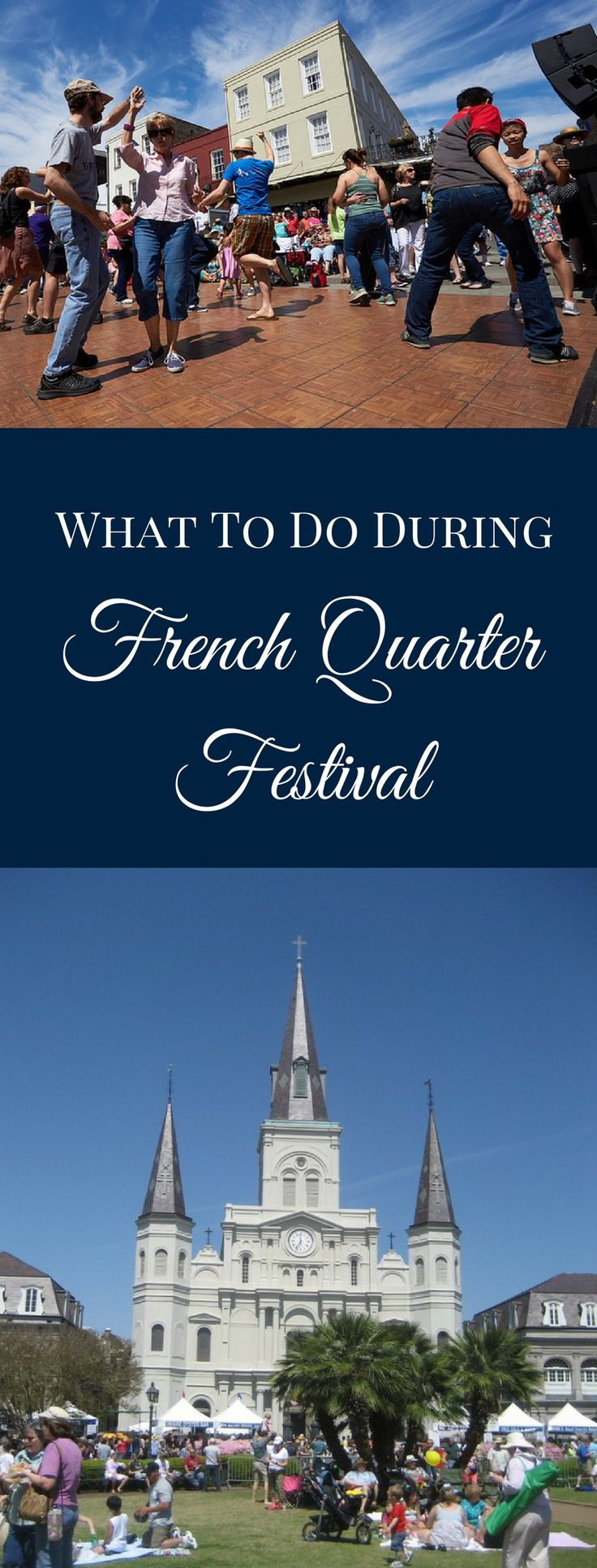 French Quarter Fest features so many musicians, food vendors and extra activities that it is impossible to see everything, but we have a few recommendations to make this year's French Quarter Fest a memorable event!