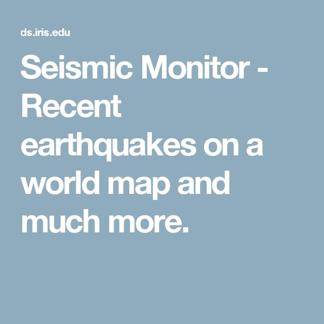 Seismic Monitor - Recent earthquakes on a world map and much more.