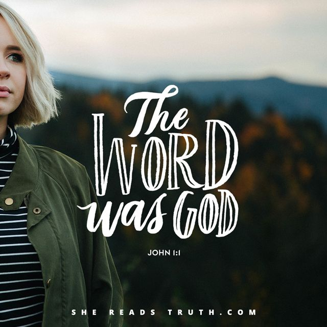 The Word Was God - She Reads Truth : She Reads Truth