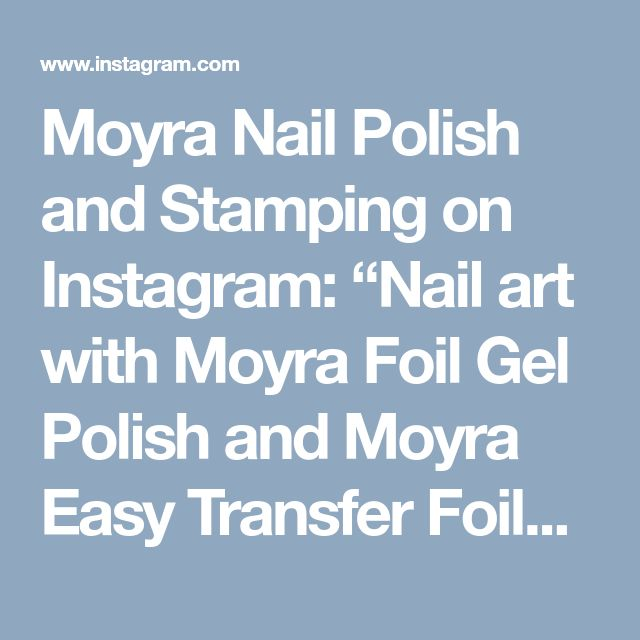 "Moyra Nail Polish and Stamping on Instagram: ""Nail art with Moyra Foil Gel Polish and Moyra Easy Transfer Foils. Webshop:…"" • Instagram"