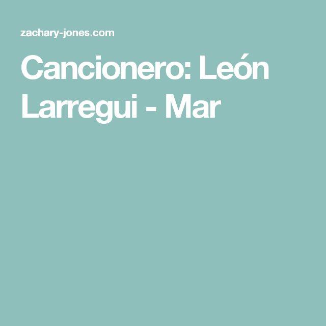 Cancionero: León Larregui - Mar