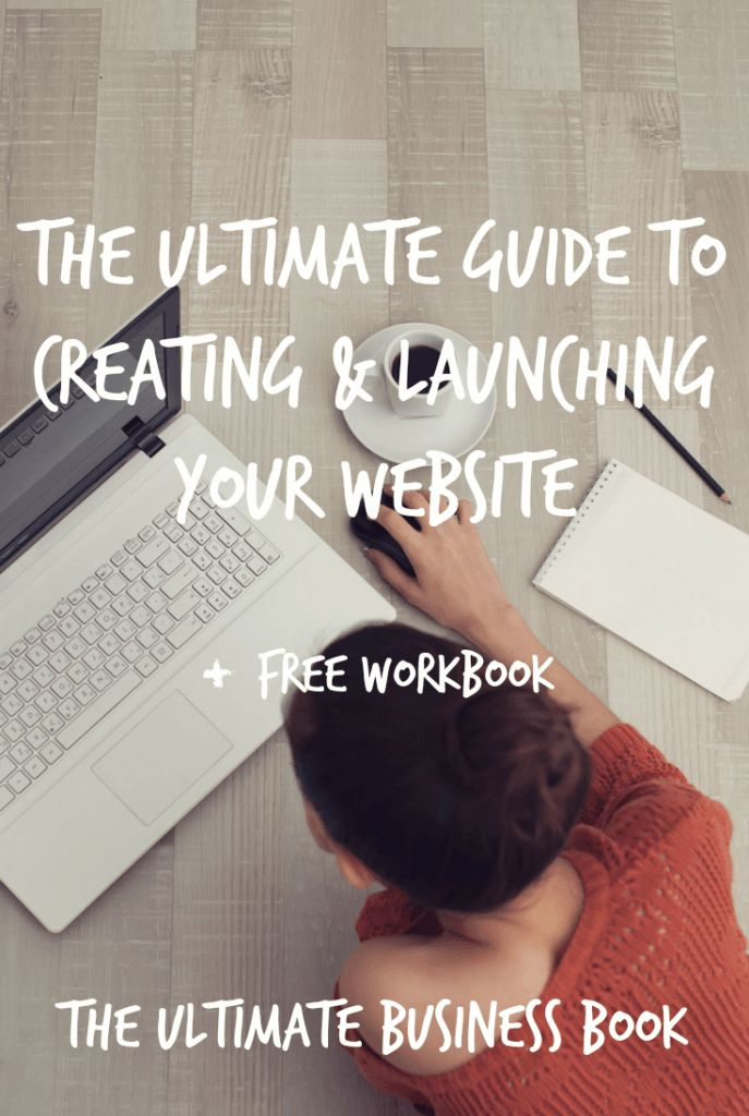 The ultimate guide to creating and launching your website + free workbook
