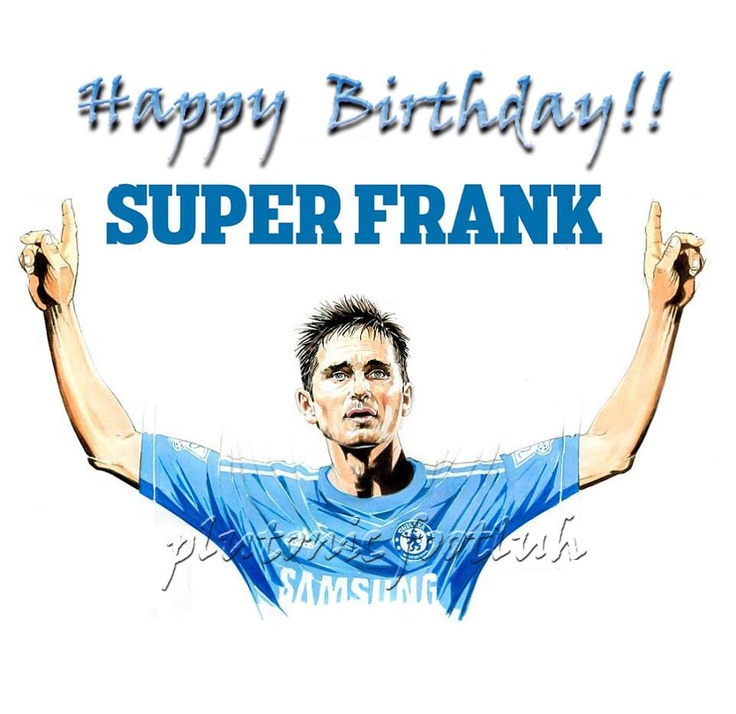 HAPPY 35th BIRTHDAY SUPER FRANK LAMPARD \m/
