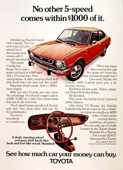 1973 Toyota Corolla 1600 original vintage advertisement. The only economy car that comes with a standard 5-speed. Also features reclining bucket seats, nylon carpets, power front disc brakes and mag style wheel covers. Original MSRP is a mere $2,443.