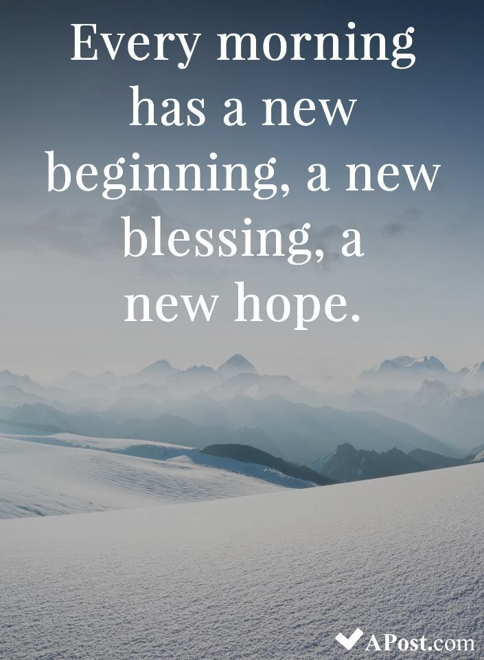 Every Morning Has A New Beginning A New Blessing A New Hope