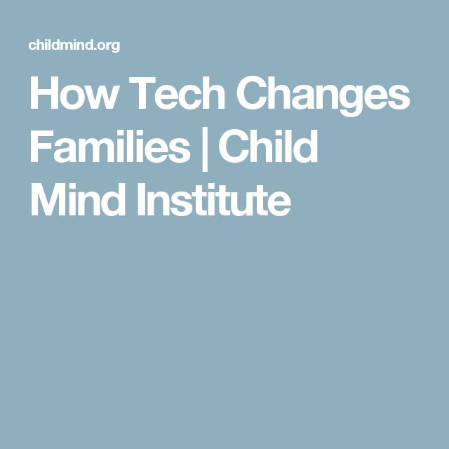 How Tech Changes Families | Child Mind Institute