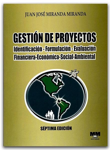 Gestión de proyectos. Séptima edición –Juan José Miranda Miranda-MM Editores  -  http://www.librosyeditores.com/tiendalemoine/2881-gestion-de-proyectos-septima-edicion.html  -  Editores y distribuidores.