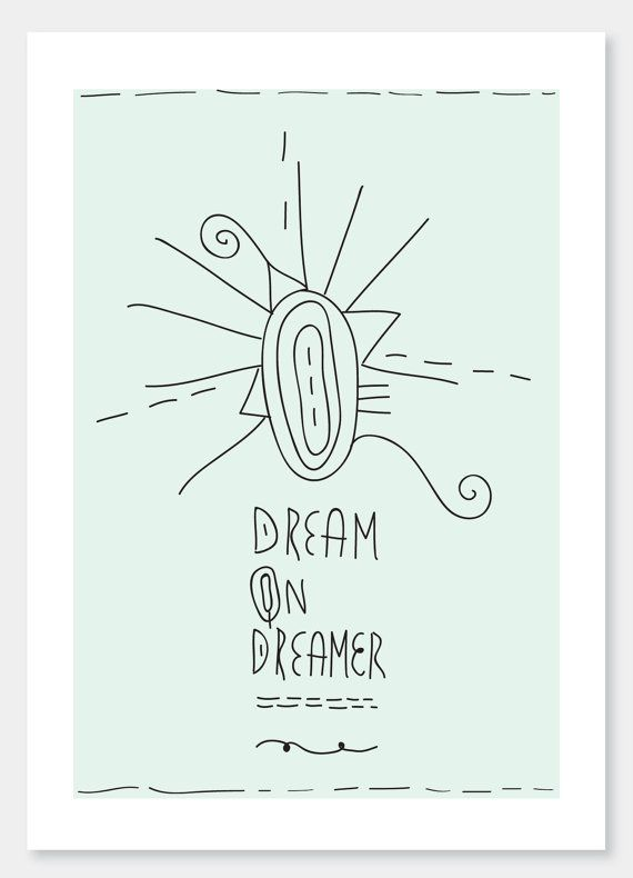 Dream on Dreamer    A4 art print and illustration by DailyThoughts, €15.00