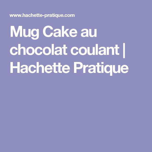 Mug Cake au chocolat coulant | Hachette Pratique