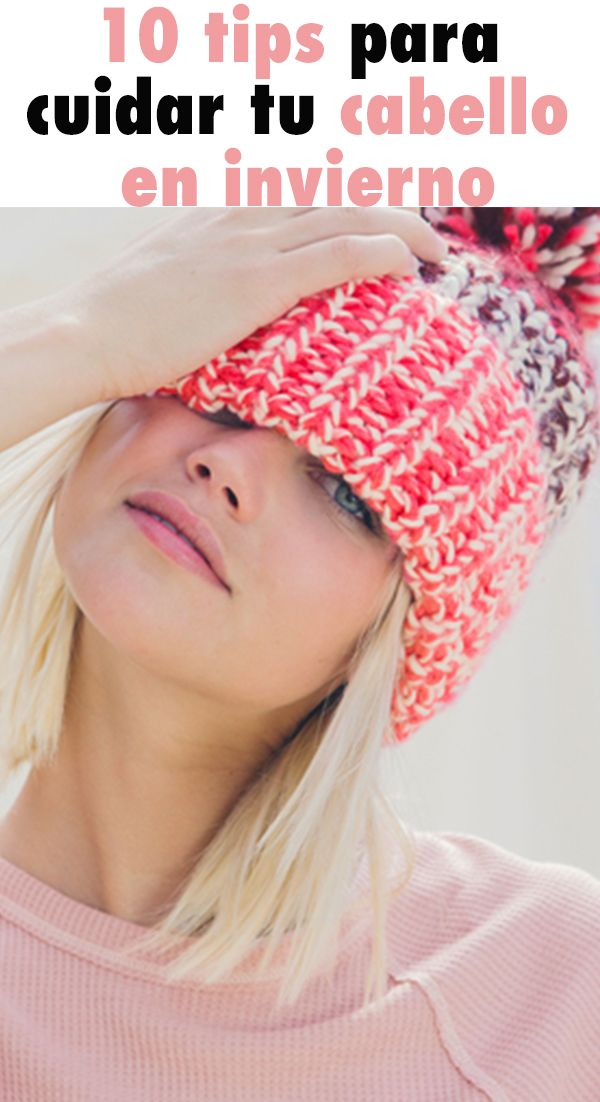 10 Tips Para Cuidar Tu Cabello En Invierno Mujer De 10 Guía Real Para La Mujer Actual Entérate Ya Cabello Trucos Para El Cabello Caida Cabello Remedios