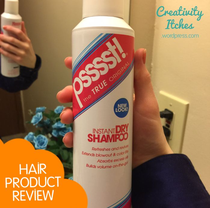Psssst! Dry Shampoo Review   Creativity Itches Blog
