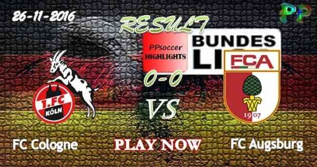 FC Cologne 0 - 0 FC Augsburg 26.11.2016 HIGHLIGHTS - PPsoccer