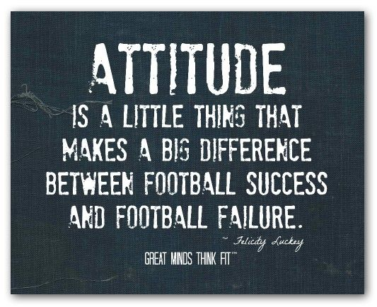 Attitude is a little thing that makes a big difference between football success and football failure. - Sports Motivation Quotes #motivational #Inspirational #SportsMotivationalQuote #InspirationalQuote