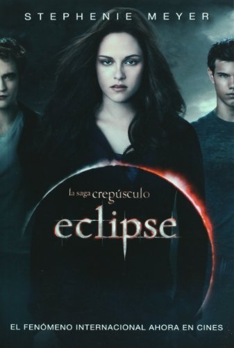 Bestseller Books Online Eclipse (En Espanol) (Con portada de la pelicula) / Eclipse (Movie Tie-In) (Crepusculo / Twilight) (Spanish Edition) (La Saga Crepusculo / Twilight Saga) Stephenie Meyer $9.59  - http://www.ebooknetworking.net/books_detail-1616050934.html