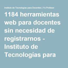 1184 herramientas web para docentes sin necesidad de registrarnos - Instituto de Tecnologías para Docentes | Yo Profesor