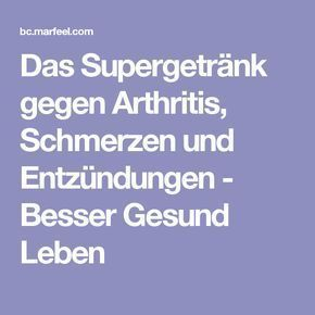 The super drink for arthritis, pain and inflammation – Better Healthy L …  #medizinische Behandlung #medical treatment