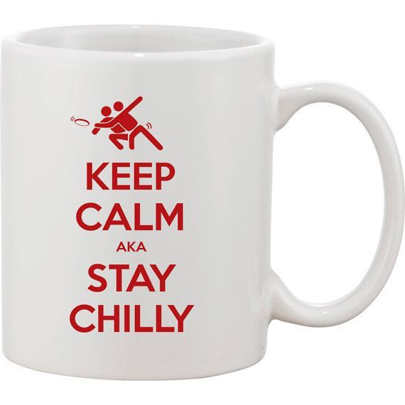 Keep Calm aka Stay Chilly Ultimate Frisbee Mug by KennieBlossoms