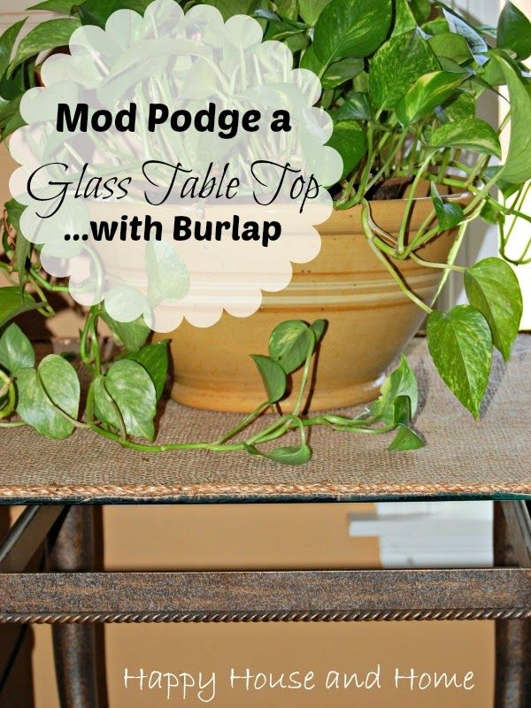 Update Mod Podge A Boring Glass Table Top With Burlap