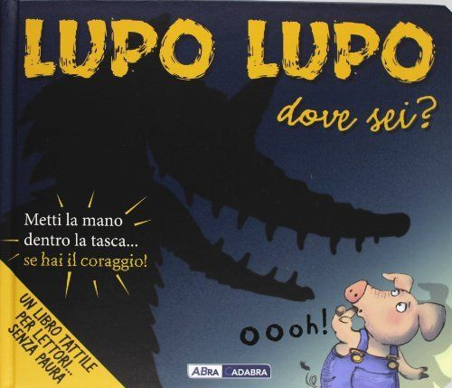 Lupo lupo dove sei? Libro pop-up di F. Magrin, http://www.amazon.it/dp/8841877960/ref=cm_sw_r_pi_dp_2epzsb0E30AGV