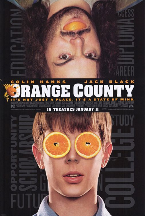 Orange County Movie Poster, I love this movie, but I've found that it's one of those you either love or hate...