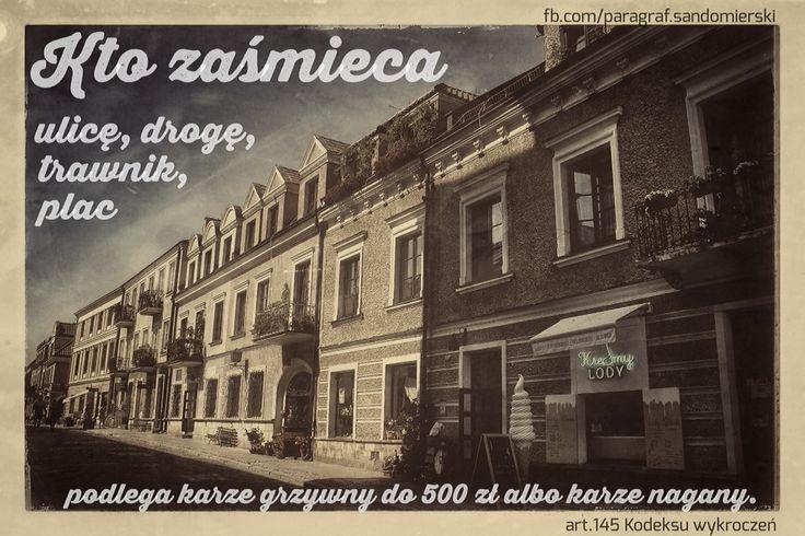 Zaśmiecanie miejsc publicznych stanowi wykroczenie zagrożone karą grzywny. www.adwokat-sarzynski.pl. Tarnobrzeg Sandomierz Stalowa Wola Lublin