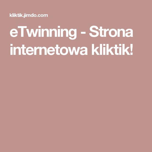 eTwinning - Strona internetowa kliktik!